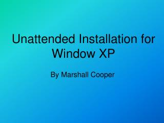 Unattended Installation for Window XP
