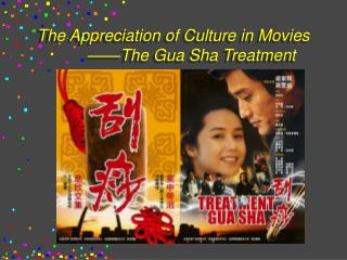 The Appreciation of Culture in Movies         ——The Gua Sha Treatment