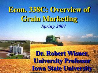 Econ. 338C: Overview of Grain Marketing