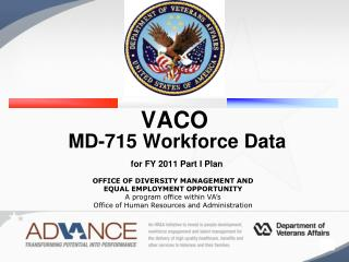 VACO  MD-715 Workforce Data    for FY 2011 Part I Plan