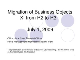 Migration of Business Objects XI from R2 to R3	 July 1, 2009