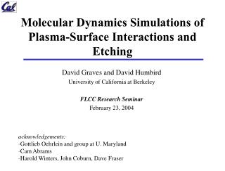 Molecular Dynamics Simulations of Plasma-Surface Interactions and Etching