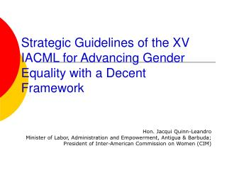 Strategic Guidelines of the XV IACML for Advancing Gender Equality with a Decent Framework
