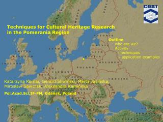 Techniques for Cultural Heritage Research  in the Pomerania Region