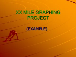 XX MILE GRAPHING PROJECT