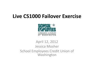 Live CS1000 Failover Exercise