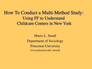 How To Conduct a Multi-Method Study: Using FF to Understand  Childcare Centers in New York
