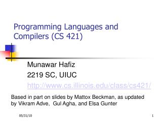 Programming Languages and Compilers (CS 421) ?
