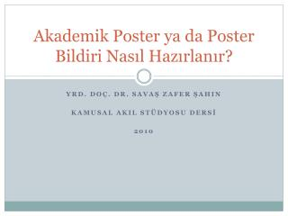 Akademik Poster ya da Poster Bildiri Nasıl Hazırlanır?
