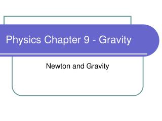 Physics Chapter 9 - Gravity