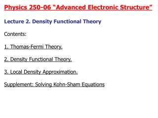"Physics 250-06 ""Advanced Electronic Structure"" Lecture 2. Density Functional Theory Contents:"