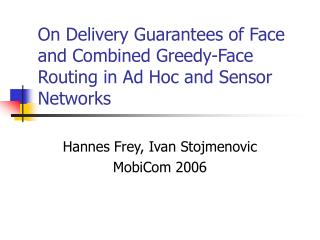 On Delivery Guarantees of Face and Combined Greedy-Face Routing in Ad Hoc and Sensor Networks