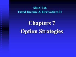 MSA 736 Fixed Income & Derivatives II