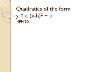Quadratics of the form y = a (x-h) 2  + k