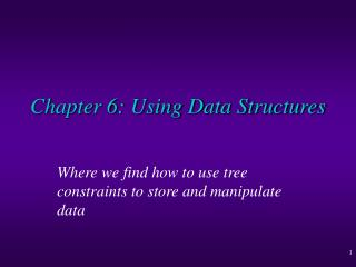 Chapter 6: Using Data Structures