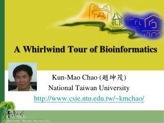 A Whirlwind Tour of Bioinformatics