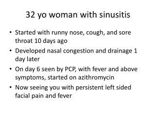 32 yo woman with sinusitis