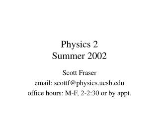 Physics 2 Summer 2002