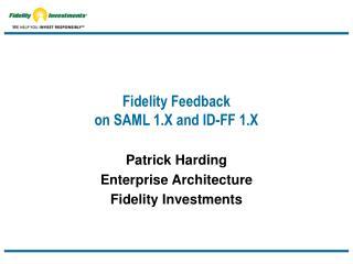 Fidelity Feedback on SAML 1.X and ID-FF 1.X