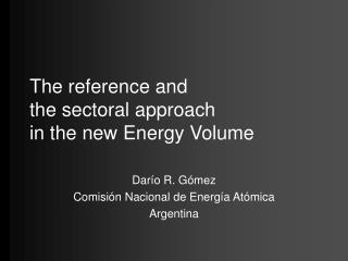 The reference and  the sectoral approach  in the new Energy Volume