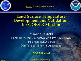Land Surface Temperature Development and Validation   for GOES-R Mission