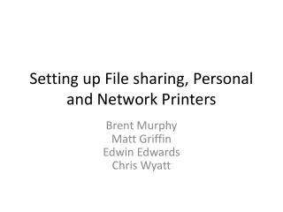 Setting up File sharing, Personal and Network Printers
