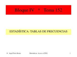 Bloque IV   *   Tema 152
