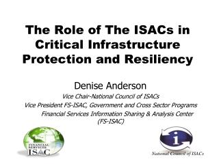The Role of The ISACs in Critical Infrastructure Protection and Resiliency