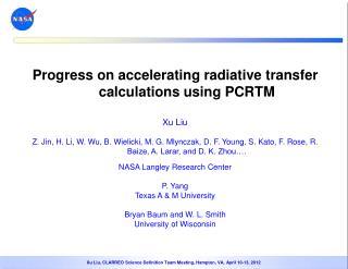 Progress on accelerating radiative transfer calculations using PCRTM Xu Liu