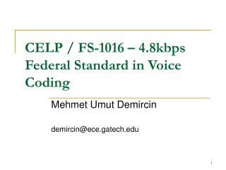 CELP / FS-1016 – 4.8kbps Federal Standard in Voice Coding