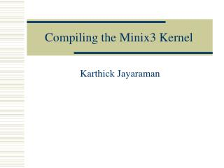 Compiling the Minix3 Kernel