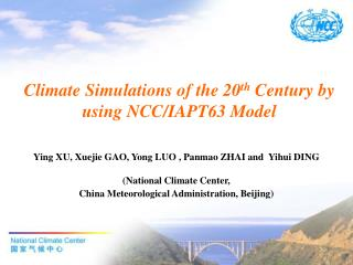 Climate Simulations of the 20 th  Century by using NCC/IAPT63 Model