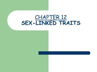 CHAPTER 12  SEX-LINKED TRAITS
