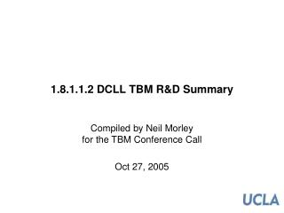 1.8.1.1.2 DCLL TBM R&D Summary