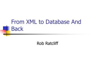 From XML to Database And Back