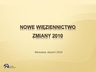 NOWE WIĘZIENNICTWO ZMIANY 2010
