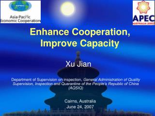 Enhance Cooperation,  Improve Capacity