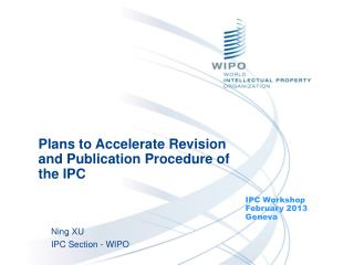 Plans to Accelerate Revision and Publication Procedure of the IPC