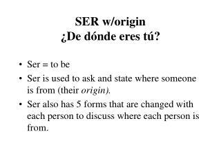 SER w/origin ¿De dónde eres tú?