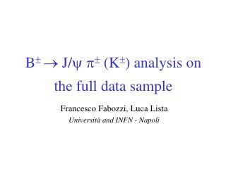 B    J/ y p   (K  ) analysis on the full data sample