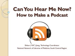 Can You Hear Me Now? How to Make a Podcast