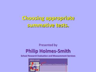 Choosing appropriate summative tests.