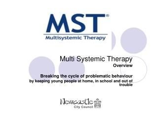 Multi Systemic Therapy Overview Breaking the cycle of problematic behaviour