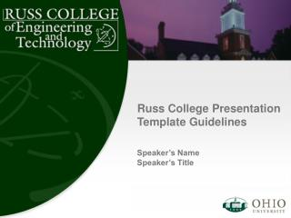 Russ College Presentation Template Guidelines