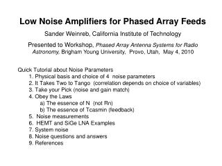 Low Noise Amplifiers for Phased Array Feeds Sander Weinreb, California Institute of Technology