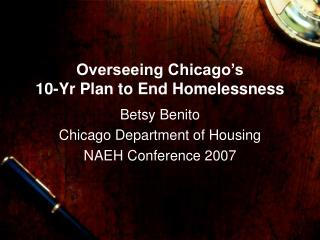 Overseeing Chicago's  10-Yr Plan to End Homelessness
