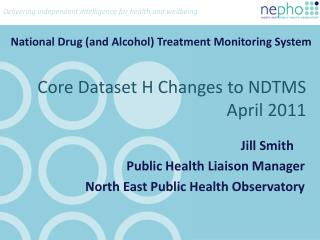 Core Dataset H Changes to NDTMS April 2011