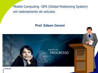 Mobile Computing -GPS (Global Positioning System) em rastreamento de veículos