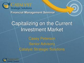 Capitalizing on the Current Investment Market