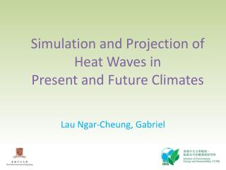 Simulation and Projection of Heat Waves in Present and Future Climates